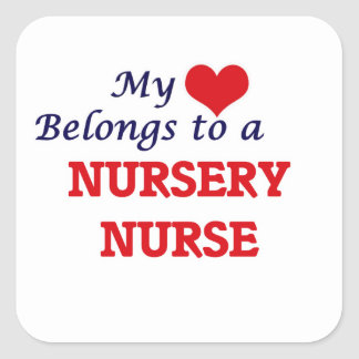 My heart belongs to a Nursery Nurse Square Sticker