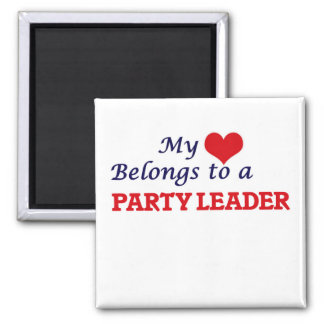 My heart belongs to a Party Leader Magnet