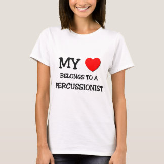 My Heart Belongs To A PERCUSSIONIST T-Shirt