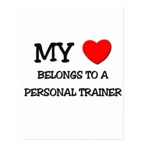 My Heart Belongs To A PERSONAL TRAINER Postcard