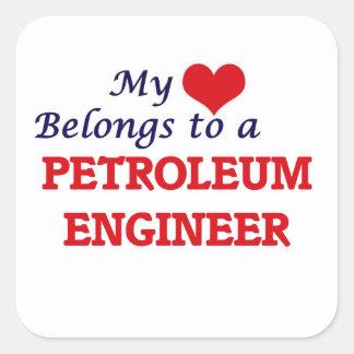 My heart belongs to a Petroleum Engineer Square Sticker