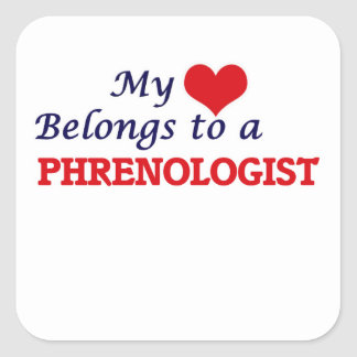 My heart belongs to a Phrenologist Square Sticker