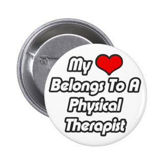 My Heart Belongs To A Physical Therapist Button