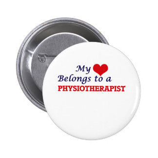 My heart belongs to a Physiotherapist Pinback Button
