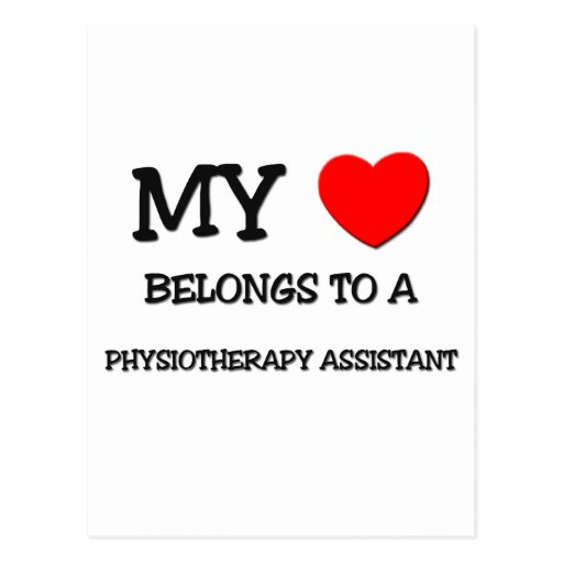 My Heart Belongs To A PHYSIOTHERAPY ASSISTANT Post Cards