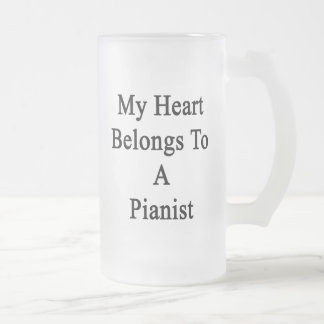 My Heart Belongs To A Pianist Frosted Glass Beer Mug