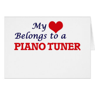 My heart belongs to a Piano Tuner Card