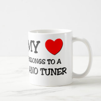 My Heart Belongs To A PIANO TUNER Coffee Mug