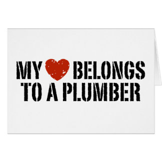 My Heart Belongs To A Plumber Card