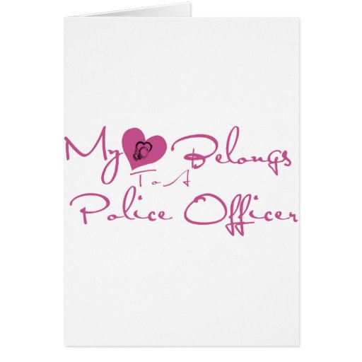 My Heart Belongs to a Police Officer Card
