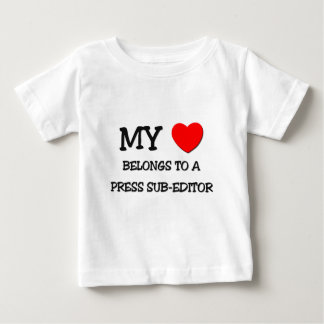 My Heart Belongs To A PRESS SUB-EDITOR Tee Shirts