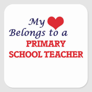 My heart belongs to a Primary School Teacher Square Sticker
