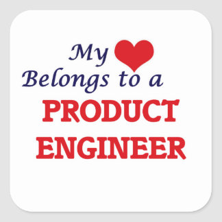 My heart belongs to a Product Engineer Square Sticker
