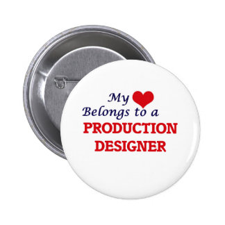My heart belongs to a Production Designer Button