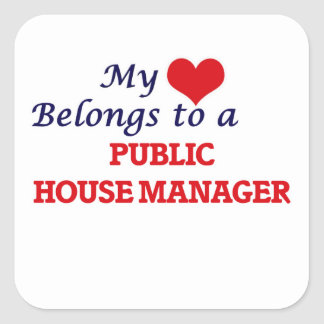 My heart belongs to a Public House Manager Square Sticker