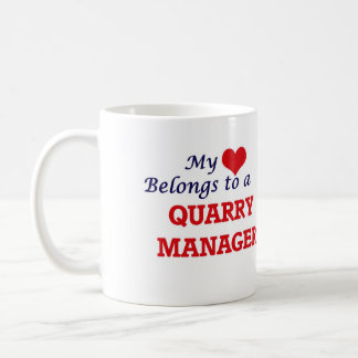 My heart belongs to a Quarry Manager Coffee Mug