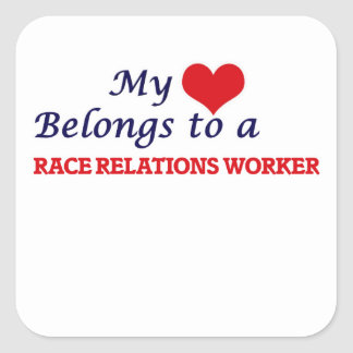 My heart belongs to a Race Relations Worker Square Sticker