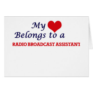 My heart belongs to a Radio Broadcast Assistant Card