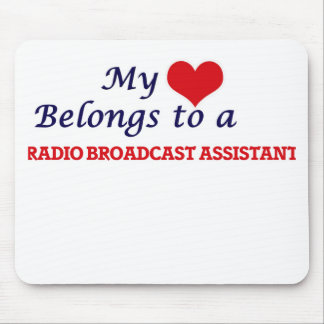 My heart belongs to a Radio Broadcast Assistant Mouse Pad