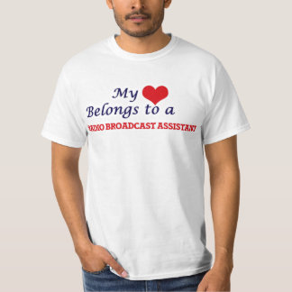 My heart belongs to a Radio Broadcast Assistant T-Shirt