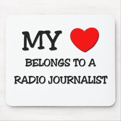 My Heart Belongs To A RADIO JOURNALIST Mouse Pads