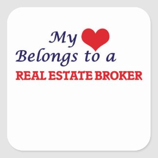 My heart belongs to a Real Estate Broker Square Sticker
