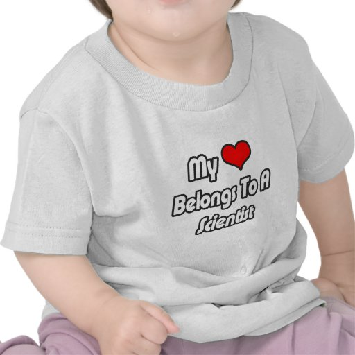 My Heart Belongs To A Scientist T-shirts