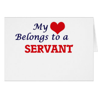 My heart belongs to a Servant Card