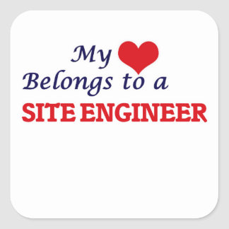 My heart belongs to a Site Engineer Square Sticker