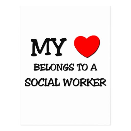 My Heart Belongs To A SOCIAL WORKER Postcard