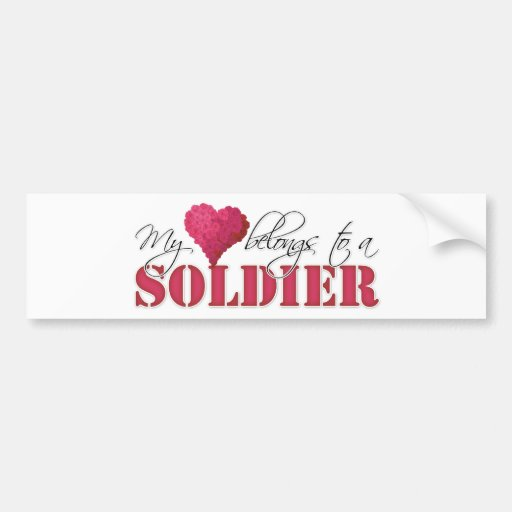 My Heart Belongs to A Soldier Bumper Stickers