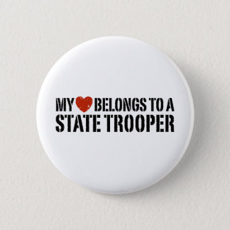My Heart Belongs To A State Trooper Button