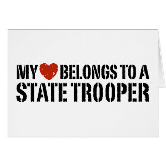 My Heart Belongs To A State Trooper Greeting Cards