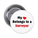My heart belongs to a Surveyor Pinback Buttons