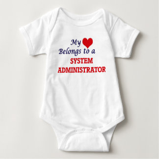 My heart belongs to a System Administrator Baby Bodysuit