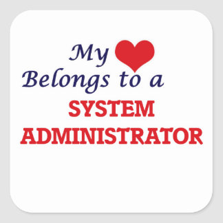 My heart belongs to a System Administrator Square Sticker