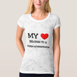 My Heart Belongs To A SYSTEM ADMINISTRATOR T-Shirt