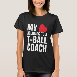 My heart belongs to a T-Ball Coach T-Shirt