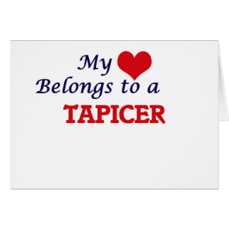 My heart belongs to a Tapicer Card