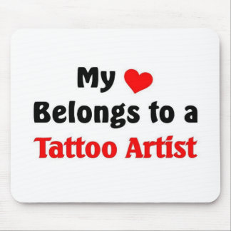 My heart belongs to a tattoo Artist Mouse Pad