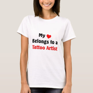 My heart belongs to a tattoo Artist T-Shirt