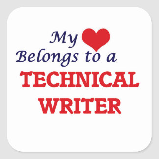 My heart belongs to a Technical Writer Square Sticker