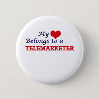 My heart belongs to a Telemarketer Pinback Button
