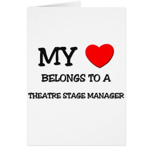 My Heart Belongs To A THEATRE STAGE MANAGER Card