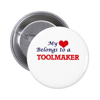 My heart belongs to a Toolmaker Button