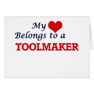 My heart belongs to a Toolmaker Card