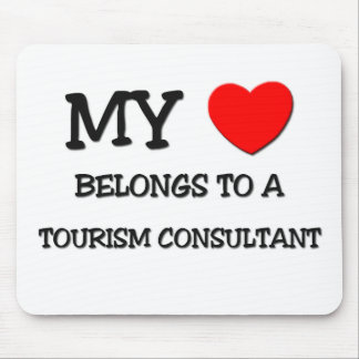 My Heart Belongs To A TOURISM CONSULTANT Mouse Pads