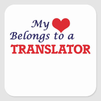 My heart belongs to a Translator Square Sticker