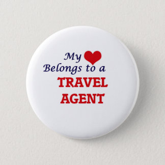 My heart belongs to a Travel Agent Pinback Button