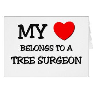 My Heart Belongs To A TREE SURGEON Greeting Card